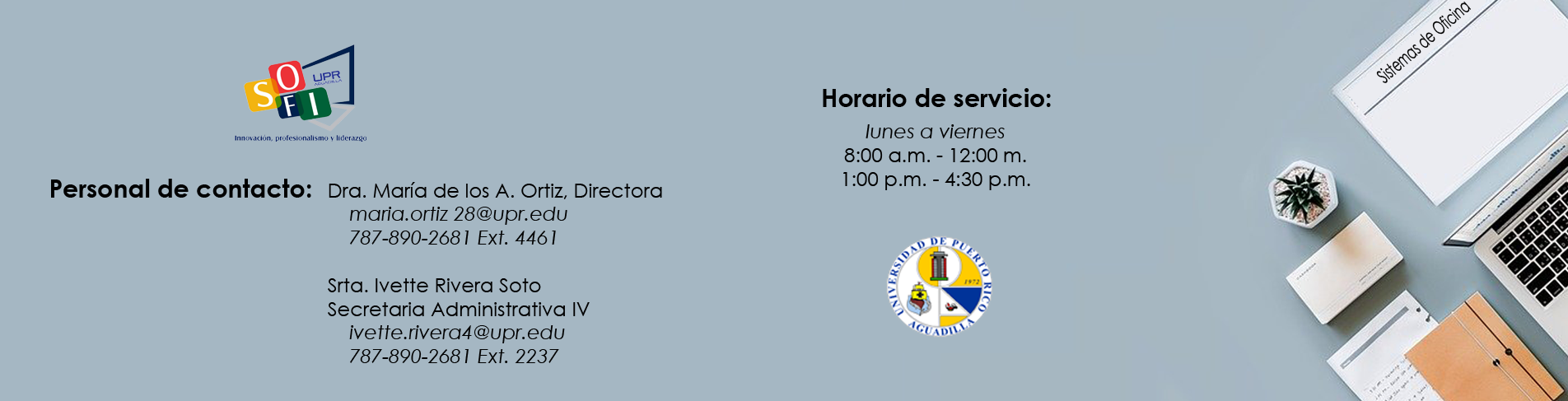 banner con información de contactos: Dra. María de los A. Ortiz 787-890-2681 Ext. 4461 y Srta. Ivette Rivera 787-890-2681 Ext. 2237